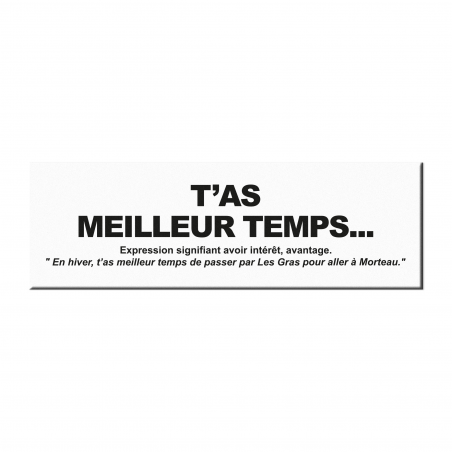 T'as meilleur temps…